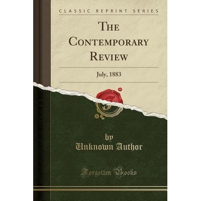 The Contemporary Review - July, 1883 (Classic Reprint)