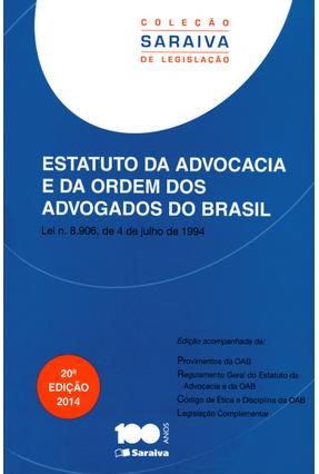Estatuto da Advocacia e Ordem Dos Advogados do Brasil - Col. Saraiva de Legislação - 20ª Ed. 2014 - Editora Saraiva pdf epub