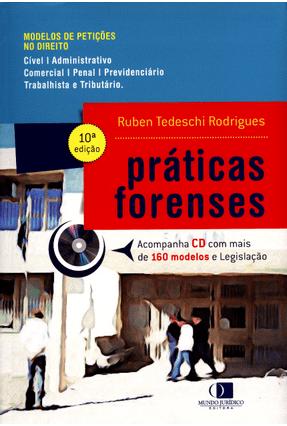 Práticas Forenses - Acompanha CD - 10ª Ed. 2014 - Rodrigues,Ruben Tedeschi   Hoshan.org