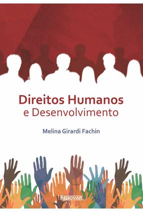 Direitos Humanos e Desenvolvimento - Fachin,Melina Girardi   Hoshan.org