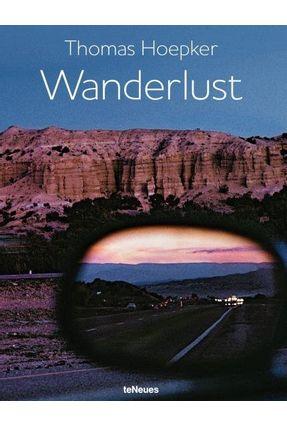 Wanderlust - 60 Years Of Images - Thomas Hoepker | Hoshan.org