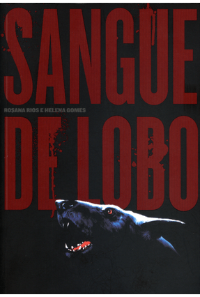 Sangue de Lobo - 2ª Ed. 2014 - Rios,Rosana Gomes,Helena   Hoshan.org