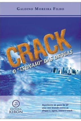 Crack - o Tsunami Das Drogas - Galdino Moreira Filho   Tagrny.org