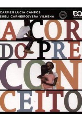 A Cor do Preconceito - Campos,Carmen Lúcia Carneiro, Sueli Vilhena,Vera   Hoshan.org