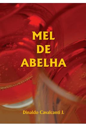 Mel de Abelha - Cavalcanti J.,Dinaldo | Tagrny.org