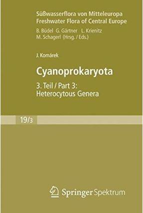 Süßwasserflora Von Mitteleuropa, Bd. 19/3 - Cyanoprokaryota: 3. Teil / 3Rd Part -Heterocytous Genera - Komárek ,Jiri pdf epub