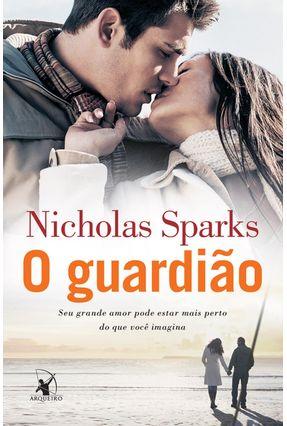 O Guardião - Edição Econômica - Sparks,Nicholas | Hoshan.org