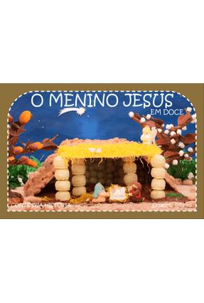 O Menino Jesus - Em Doce - Ribeiro,Elisabete | Nisrs.org
