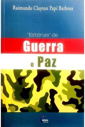 Estórias de Guerra e Paz - Papi ,Raimundo Clayton | Nisrs.org