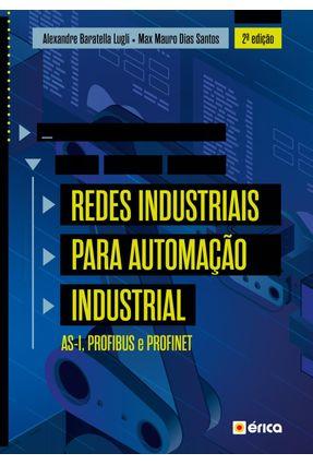 Redes Industriais Para Automação Industrial - As-I, Profibus e Profinet - MAX MAURO DIAS SANTOS Alexandre Baratella Lugli | Tagrny.org