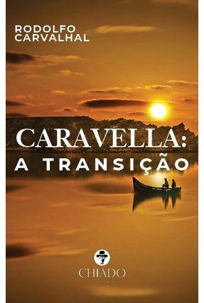 Caravella: A Transição - Carvalhal,Rodolfo | Hoshan.org