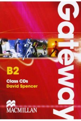 Gateway B2 - Class Audio CD - Editora Macmillan | Tagrny.org