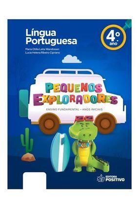 Pequenos Exploradores - Língua Portuguesa - 4º Ano - Lucia Helena Ribeiro Cipriano Maria Otilia Leite Wandresen | Hoshan.org