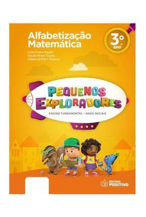 Pequenos Exploradores - Alfabetização - Matemática - 3º Ano - Carla Cristina Tosatto Claudia Miriam Tosatto Edilaine do Pilar F. Peracchi pdf epub