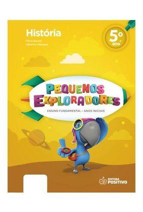 Pequenos Exploradores - História - 5º Ano - Adhemar Marques Flávio Berutti   Nisrs.org