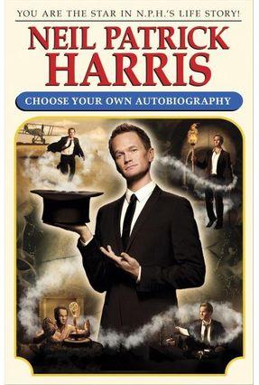 Neil Patrick Harris: Choose Your Own Autobiography - HARRIS,NEIL PATRICK pdf epub