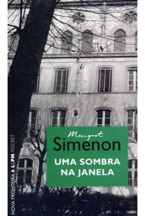 Uma Sombra na Janela - Col. Simenon Pocket - 2ª Ed. 2005
