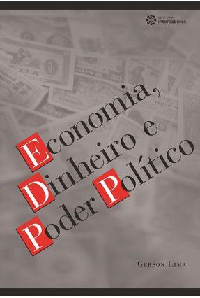 Economia, Dinheiro E Poder Político - Lima,Gerson | Hoshan.org