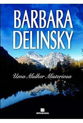 Uma Mulher Misteriosa - Delinsky,Barbara | Hoshan.org