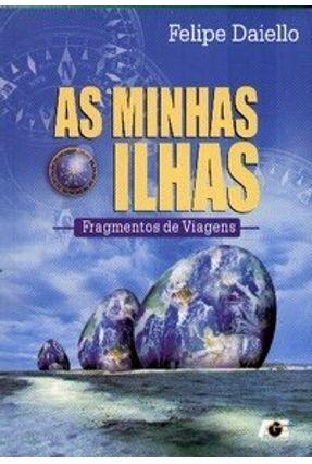As Minhas Ilhas - Fragmentos de Viagens - Daiello,Felipe pdf epub