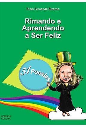 Rimando e Aprendendo A Ser Feliz - Fernanda Bizarria,Thaís pdf epub