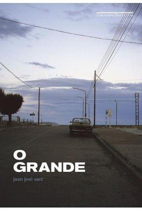 O Grande - Saer,Juan Jose Saer,Juan Jose | Hoshan.org