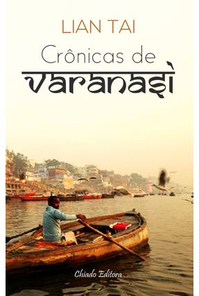 Crônicas De Varanasi - Tai,Lian Sulwen | Hoshan.org