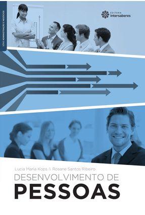 Desenvolvimento De Pessoas - Kops,Lucia Maria Horn Ribeiro,Rosane Santos | Tagrny.org