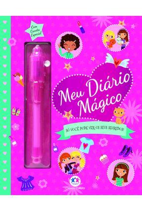 Meu Diário Mágico - Só Você Pode Ver Os Seus Segredos - Editora Ciranda Cultural | Tagrny.org