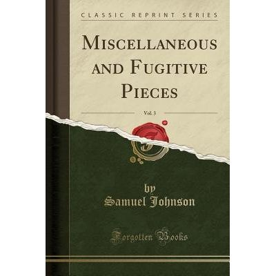 Miscellaneous And Fugitive Pieces, Vol. 3 (Classic Reprint)