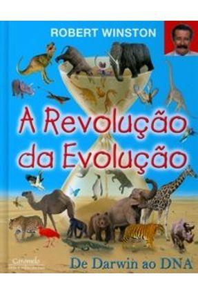 A Revolução da Evolução - De Darwin ao Dna