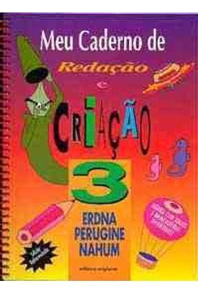 Meu Caderno de Redação e Criação - 4º Ano - 3ª Série