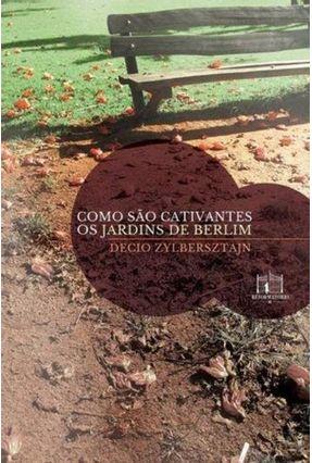 Como São Cativantes Os Jardins De Berlim - DECIO ZYLBERSZTAJN   Hoshan.org
