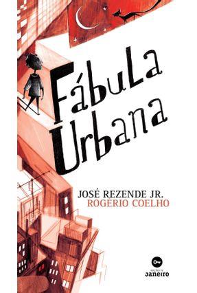 Fábula Urbana - Jr.,José Rezende | Hoshan.org