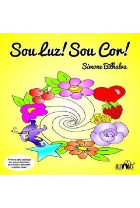 Sou Luz! Sou Cor! - Bilhalva,Simone   Tagrny.org