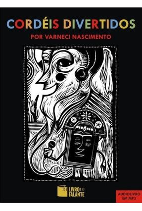 Cordéis Divertidos - Audiolivro - Nascimento,Varneci | Nisrs.org