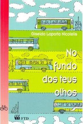 No Fundo dos Teus Olhos - Col. Nossa Gente - Nicolelis,Giselda Laporta   Nisrs.org