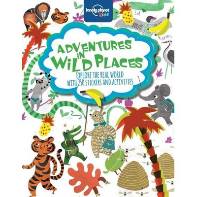 Lonely Planet Kids - Adventures In Wild Places