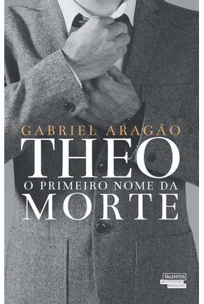 Theo - o Primeiro Nome da Morte - Gabriel Aragão   Hoshan.org