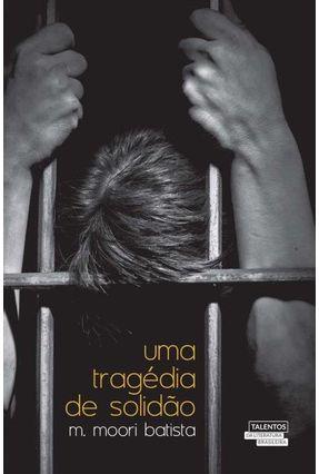 Uma Tragédia de Solidão - M. Moori Batista   Tagrny.org
