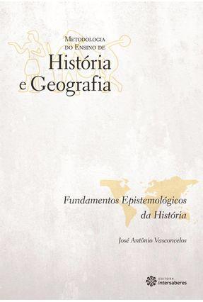 Fundamentos Epistemológicos Da História - Vasconcelos,José Antônio | Hoshan.org