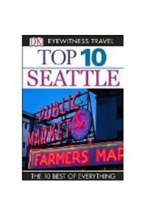 Dk Eyewitness Top 10 Travel Guides Seattle - Amrine,Eric | Hoshan.org