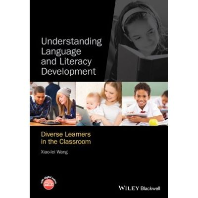 Understanding Language and Literacy Development - Diverse Learners in the Classroom