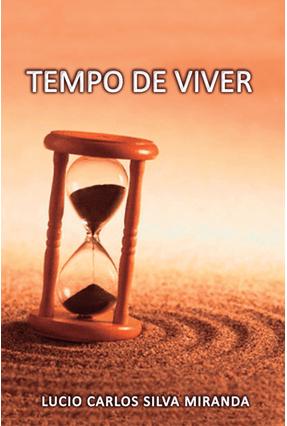 Tempo de Viver - Silva Miranda,Lucio Carlos   Nisrs.org