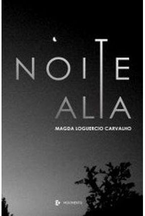 Noite Alta - Carvalho,Magda Loguercio | Nisrs.org