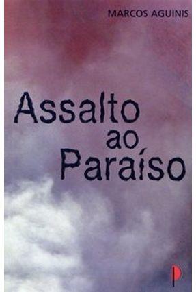 Assalto ao Paraíso - Aguinis,Marcos | Hoshan.org