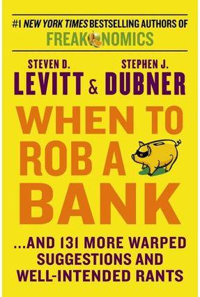 When To Rob A Bank - Levitt,Steven D. pdf epub