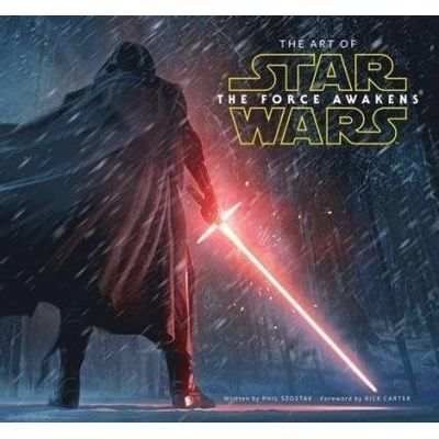 The Art Of Star Wars - The Force Awakens