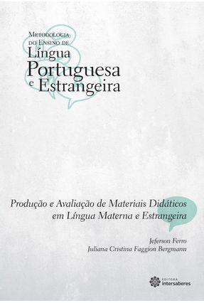 Produção E Avaliação De Materiais Didáticos Em Língua Materna E Estrangeira - Ferro,Jeferson Bergmann,Juliana Cristina Faggion pdf epub