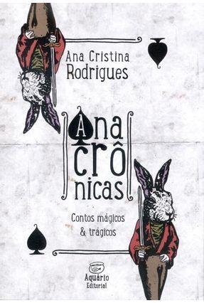 Anacrônicas - Contos Mágicos & Trágicos - Rodrigues,Ana Cristina pdf epub
